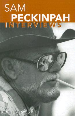 Image for Sam Peckinpah: Interviews (Conversations With Filmmakers Series)