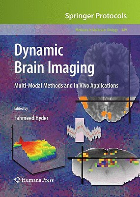 Dynamic Brain Imaging: Multi-Modal Methods and In Vivo Applications (Methods in Molecular Biology)