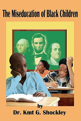 Image for The Miseducation of Black Children