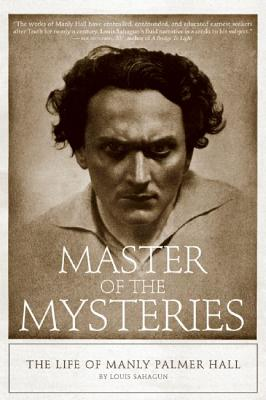 Master of the Mysteries: The Life of Manly Palmer Hall, Sahagun, Louis