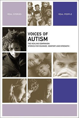 Image for Voices of Autism: The Healing Companion: Stories for Courage, Comfort and Strength (Voices Of series)