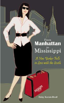 Image for From Manhattan to Mississippi: A New Yorker Falls in Love with the South
