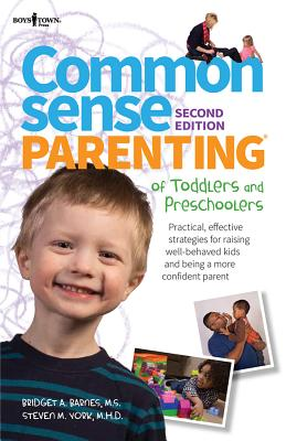 Image for Common Sense Parenting of Toddlers and Preschoolers, 2nd Ed.: Practical, Effective Strategies for Raising Well-Behaved Kids and Being a More Confident