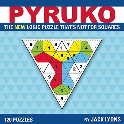 Pyruko: The New Logic Puzzle That's Not for Squares, Lyons, Jack