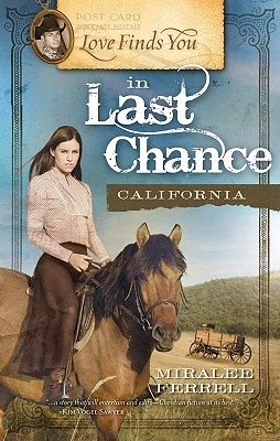 Love Finds You in Last Chance, California (Love Finds You, Book 5), Miralee Ferrell