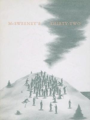 McSweeney's Thirty-Two 2024 AD, Adrian, Bachelder, Doerr, Foster, Heti, Julavits, Plascencia, Shepard, Sweeney, Tower
