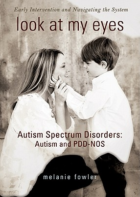 Image for Look at My Eyes: Autism Spectrum Disorders: Autism and PDD-NOS
