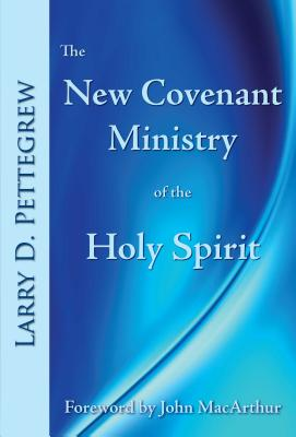 Image for The New Covenant Ministry of the Holy Spirit
