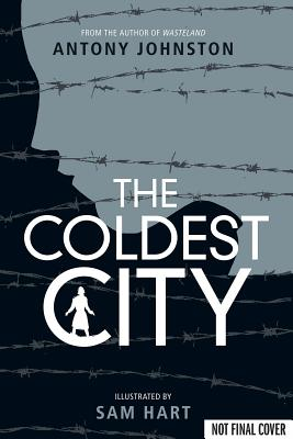 The Coldest City, Antony Johnston, Sam Hart