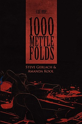 1000 Mettle Folds: Cut 1 the Fall, Gerlach, Steve; Kool, Amanda