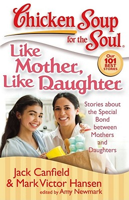 Image for CHICKEN SOUP FOR THE SOUL LIKE MOTHER LIKE DAUGHTER
