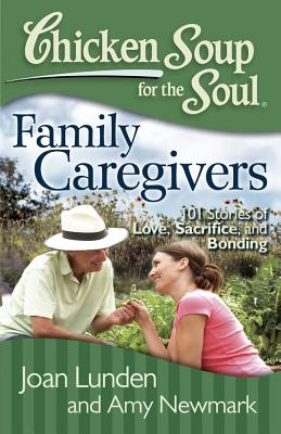 CHICKEN SOUP FOR THE SOUL : FAMILY CAREG, JOAN LUNDEN