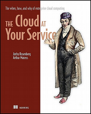 The Cloud at Your Service, Rosenberg, Jothy; Mateos, Arthur