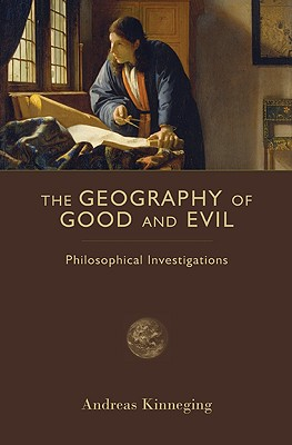 Image for The Geography of Good and Evil: Philosophical Investigations (Crosscurrents) First English Edition