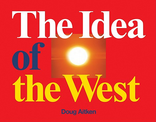 Image for Doug Aitken: The Idea of the West