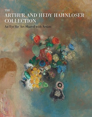 Image for The Arthur and Hedy Hahnloser Collection: An Eye for Art Shared with Artists