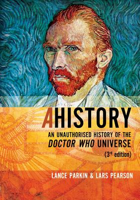 Image for AHistory: An Unauthorized History of the Doctor Who Universe (Third Edition)