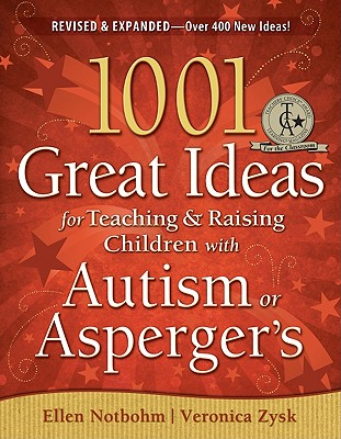 Image for 1001 Great Ideas for Teaching and Raising Children with Autism or Asperger's, Revised and Expanded 2nd Edition