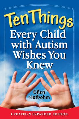 Image for Ten Things Every Child with Autism Wishes You Knew: Updated and Expanded Edition