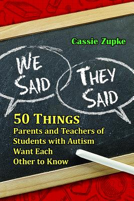 Image for We Said, They Said: 50 Things Parents and Teachers of Students with Autism Want Each Other to Know