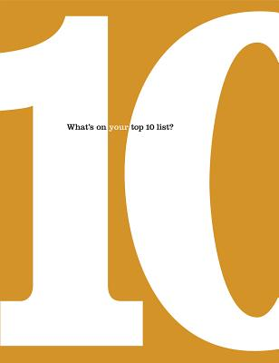 Image for The 10 Book: What's on Your Top 10 List?