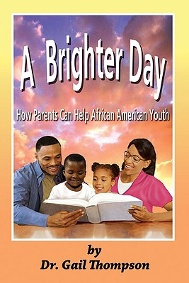 Image for A Brighter Day: How Parents Can Help African American Youth