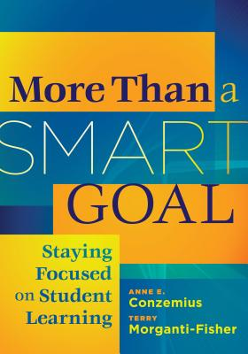 Image for More Than a SMART Goal: Staying Focused on Student Learning