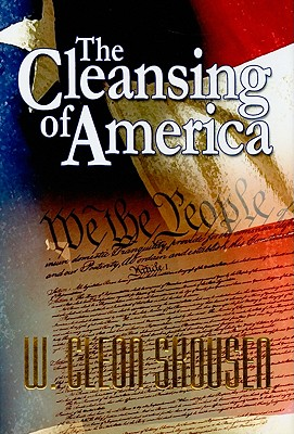 The Cleansing of America, W. Cleon Skousen