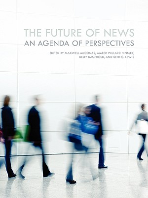 The Future of News: An Agenda of Perspectives
