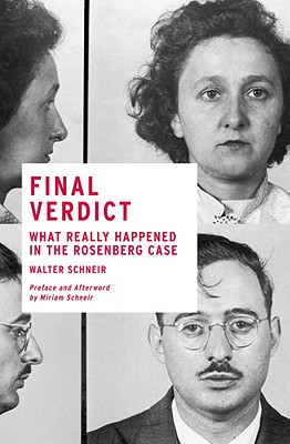 Final Verdict: What Really Happened in the Rosenberg Case, Schneir, Walter
