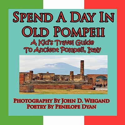 Spend A Day In Old Pompeii, A Kid's Travel Guide To Ancient Pompeii, Italy, Dyan, Penelope