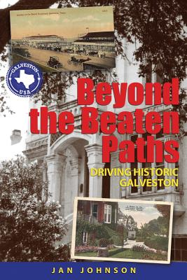 Image for Beyond the Beaten Paths: Driving Historic Galveston