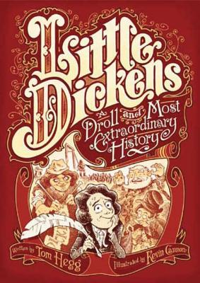 Little Dickens (A Droll and Most Extraordinary History), Hegg, Tom