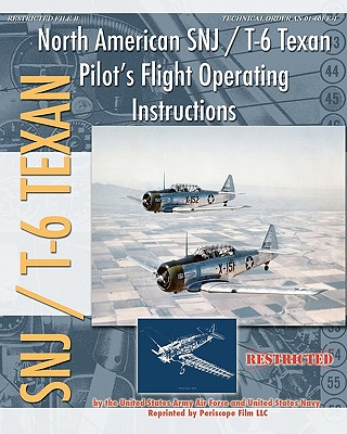 North American SNJ / T-6 Texan Pilot's Flight Operating Instructions, Army Air Forces, United States; Navy, United States
