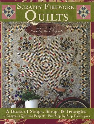 Image for Scrappy Firework Quilts - A Blast of Strips, Scraps & Triangles