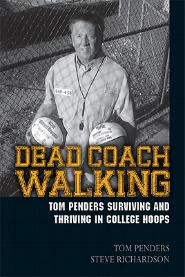 Image for Dead Coach Walking: Tom Penders Surviving and Thriving in College Hoops