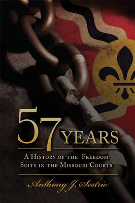 Image for 57 Years: A History of the Freedom Suits in the Missouri Courts