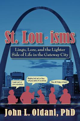 Image for St. Lou-isms: Lingo, Lore, and the Lighter Side of Life in the Gateway City