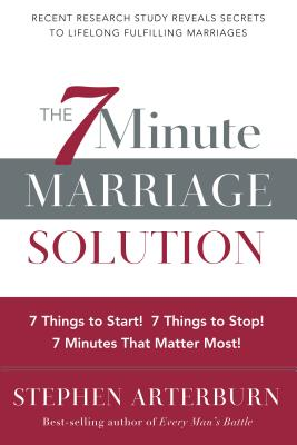Image for 7-Minute Marriage Solution, The: 7 Things to Start! 7 Things to Stop! 7 Minutes That Matter Most!