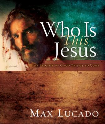 Image for Who is this Jesus: The Promise of Good Things to Come