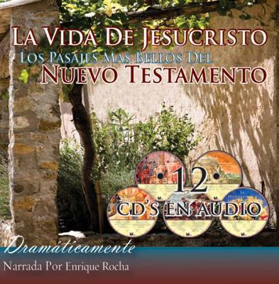 La Vida de Jesuscristo Los Pasajes Mas Bellos del Nuevo Testamento-OS (Spanish Edition)