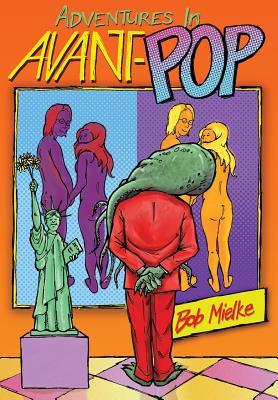 Adventures in Avant-Pop, Mielke, Bob