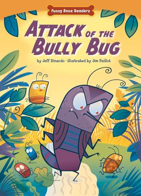 Image for Library Book: Attack of the Bully Bug (Funny Bone Readers: Living Healthy)