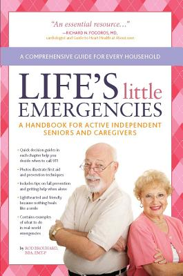 Image for Life's Little Emergencies: A Handbook for Active Independent Seniors and Caregivers