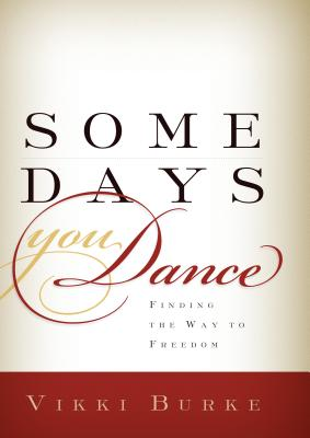Image for Some Days You Dance