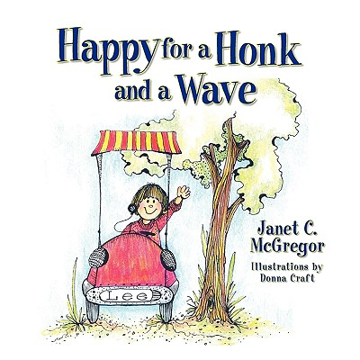 Happy for a Honk and a Wave, McGregor, Janet C.