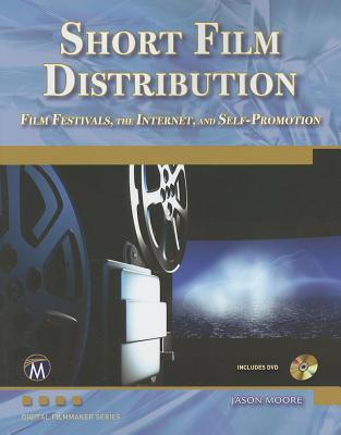 SHORT FILM DISTRIBUTION : FILM FESTIVALS, JASON MOORE