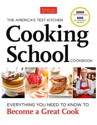 Image for America's Test Kitchen Cooking School Cookbook: Everything You Need to Know to B
