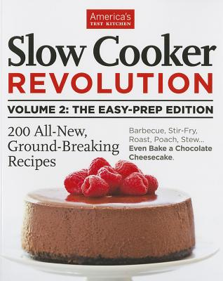 Image for Slow Cooker Revolution Volume 2: The Easy-Prep Edition: 200 All-New, Ground-Breaking Recipes