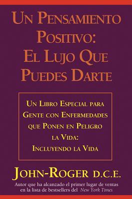Un pensamiento positivo: El lujo que puedes darte (Spanish Edition), John-Roger